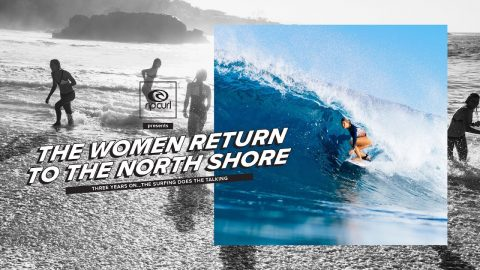 Rip Curl Women Take On The North Shore | My Bikini Week | Rip Curl