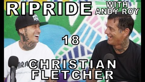 Ripride with Andy Roy episode 18 with Christian Fletcher | Dear Andy