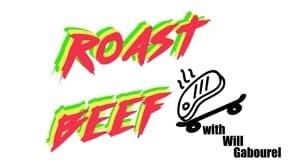 Roast Beef ep.8 with Will Gabourel | True Skateboard Mag