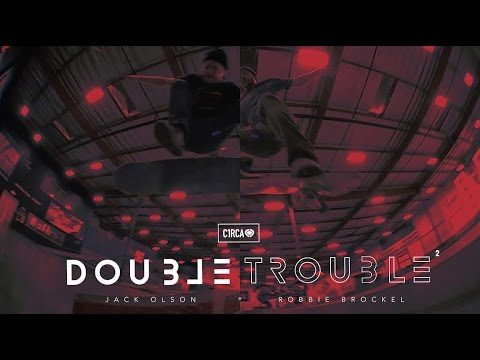 Robbie Brockel & Jack Olson - Double Trouble - The Berrics