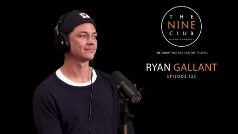 Ryan Gallant | The Nine Club With Chris Roberts - Episode 123 | The Nine Club