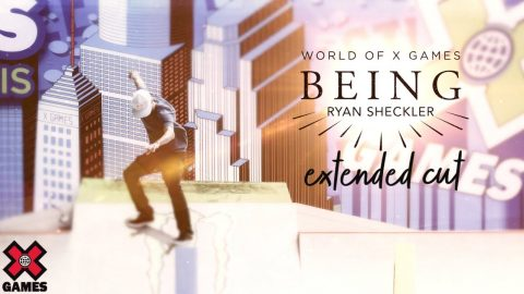 Ryan Sheckler: BEING EXTENDED CUT   World of X Games   X Games
