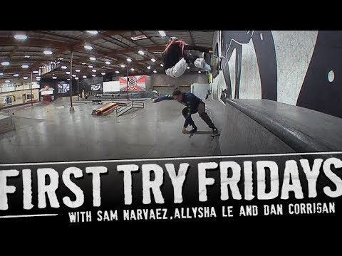 Sam Narvaez & Allysha Le - First Try Friday - The Berrics