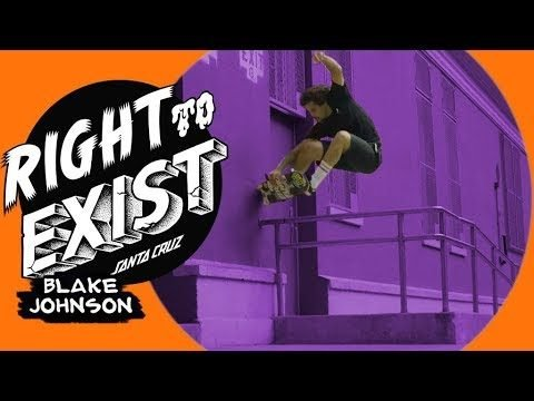 Santa Cruz Skateboards | Blake Johnson | Right To Exist - Santa Cruz Skateboards