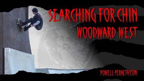 Searching for Chin at @Woodward West | Powell Peralta