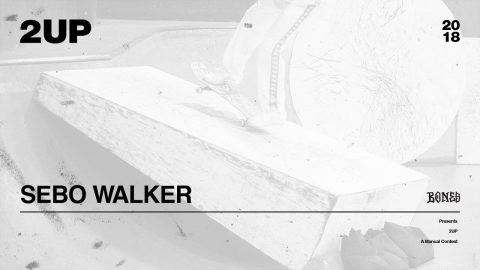 Sebo Walker - 2UP | 2018 - The Berrics