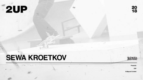 Sewa Kroetkov - 2UP | 2018 - The Berrics