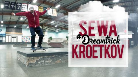 Sewa Kroetkov's #DreamTrick | The Berrics