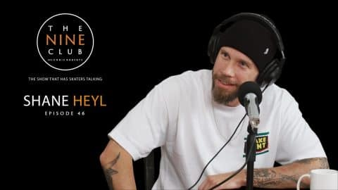 Shane Heyl | The Nine Club With Chris Roberts - Episode 46 - The Nine Club