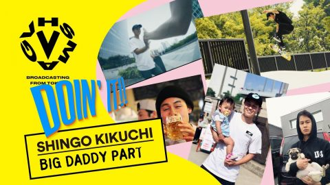SHINGO KIKUCHI - BIG DADY PART | VHSMAG SKATEBOARDING