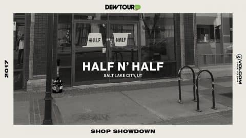Shop Showdown Round 3 | Half n' Half (Salt Lake City, UT) | TransWorld SKATEboarding - TransWorld SKATEboarding