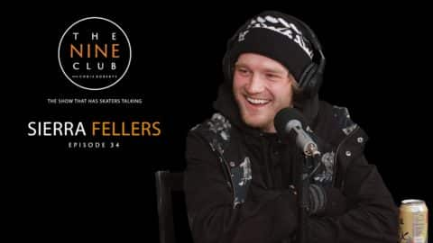 Sierra Fellers | The Nine Club With Chris Roberts - Episode 34 - The Nine Club
