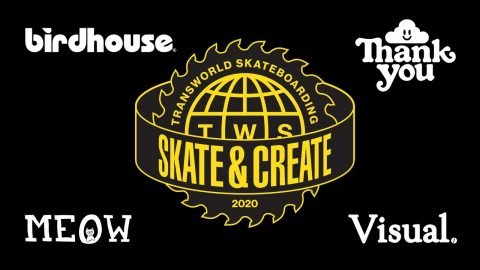 Skate and Create 2020 PREMIERE + Q&A With Birdhouse, Thank You, Meow, & Visual Teams. | TransWorld SKATEboarding