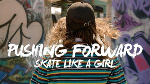 Skate Like a Girl | PUSHING FORWARD | Red Bull Skateboarding
