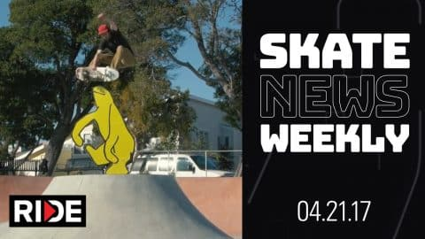 Skate News Weekly 4.21.17 - Skating in Diapers, Vert Attack - Collabs Galore & More - RIDE Channel