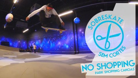 SKATE NO SHOPPING Skateplay | sobreskate