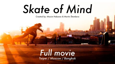 Skate of Mind / Full movie - Maxim Habanec