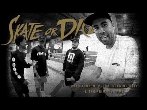 Skate Or Dice! - Eric Koston, Paul Rodriguez, and the Primitive AMs - The Berrics