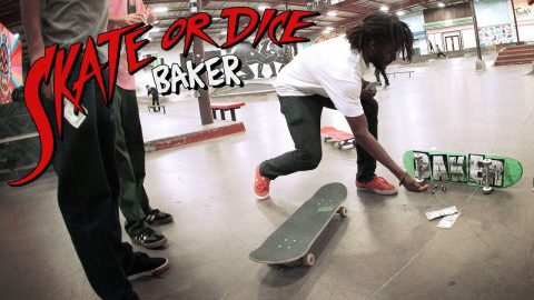 Skate Or Dice! with Baker - The Berrics