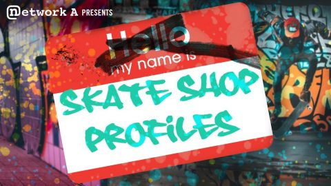 Skate Shop Profiles: Skate Brooklyn - Network A