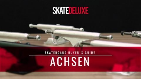 Skateboard Achsen | skatedeluxe Buyer's Guide [Deutsch/German] - skatedeluxe
