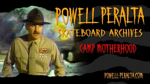 SKATEBOARD ARCHIVES - CAMP MOTHERHOOD - Powell Peralta