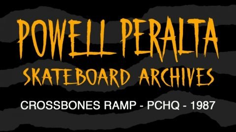 SKATEBOARD ARCHIVES - CROSSBONES RAMP- PCHQ 1987 - Powell Peralta