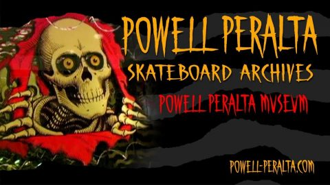 Skateboard Archives - Powell Peralta Museum - Powell Peralta