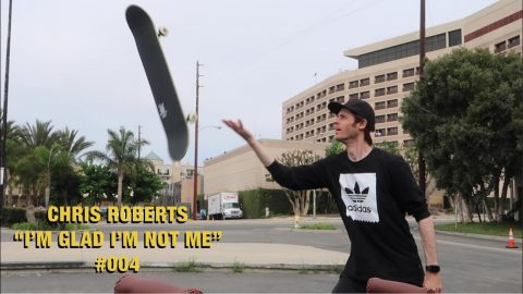 "Skateboard flip hand trick thingy | Chris Roberts ""I'm Glad I'm Not Me"" #004 