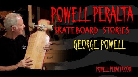SKATEBOARD STORIES - GEORGE POWELL - Powell Peralta