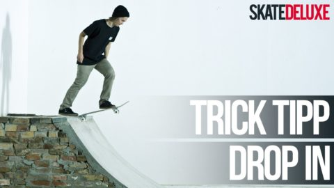 Skateboard Trick Tipp: Drop In | Deutsch/German | skatedeluxe - skatedeluxe