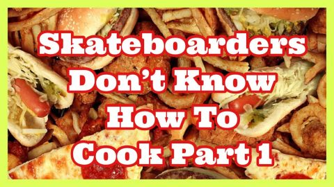 Skateboarders Don't Know How To Cook Part 1 | Joey Brezinski