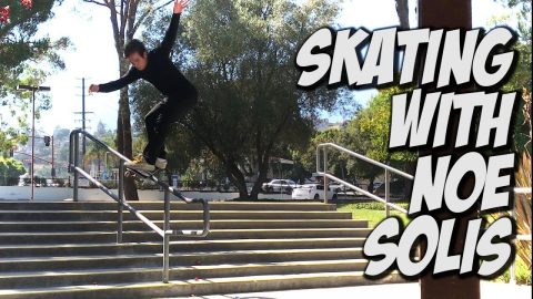 SKATING WITH NOE SOLIS & FRIENDS !!! - NKA VIDS - Nka Vids Skateboarding