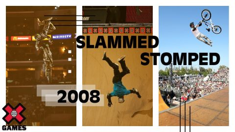 Slammed Stomped 2008: X GAMES THROWBACK | World of X Games | X Games