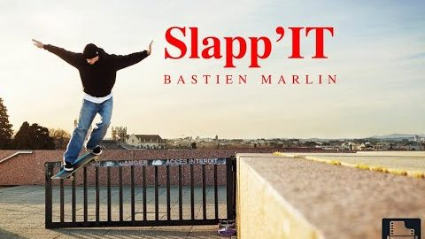 SLAPP'IT Bastien Marlin | Film Trucks