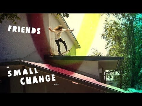Small Change Friends Section - TransWorld SKATEboarding