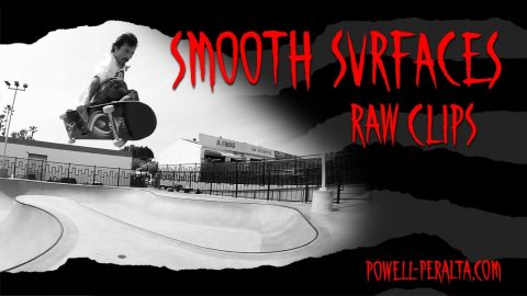 Smooth Surfaces | Powell Peralta
