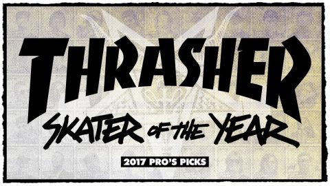 "SOTY 2017: ""Pro's Picks"" Video - ThrasherMagazine"