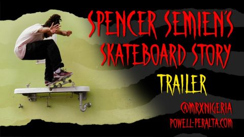 Spencer Semien's Skateboard Story Trailer | Powell Peralta