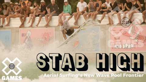 STAB HIGH: Aerial Surfing's New Wave Pool Frontier | World of X Games | X Games