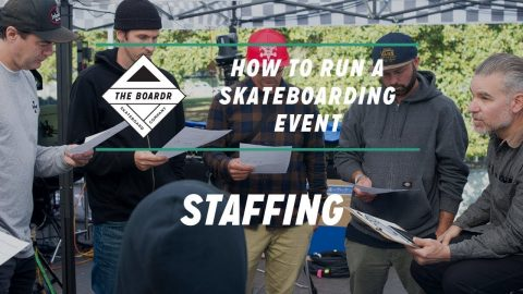 Staffing: How to Run a Skateboarding Event | TheBoardr