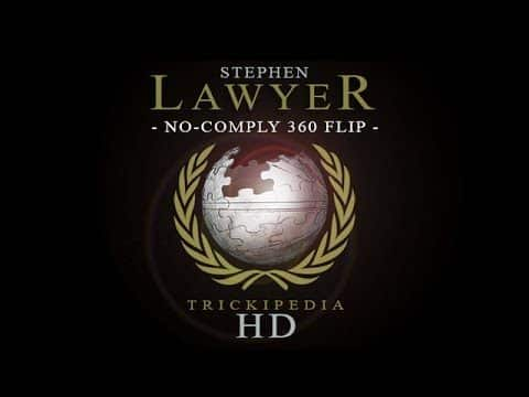 Stephen Lawyer: Trickipedia - No-Comply 360 Flip - The Berrics