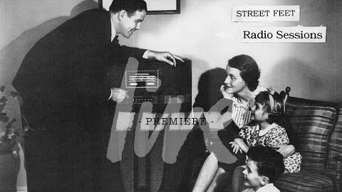 "STREET FEET ""Radio Sessions"" Vol. 2 / PREMIERE 