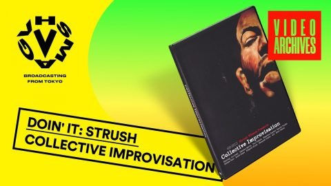 STRUSH - COLLECTIVE IMPROVISATION | vhsmag