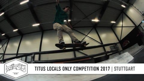 Stuttgart - Titus Locals Only Competition | Skateboard Contest - Titus