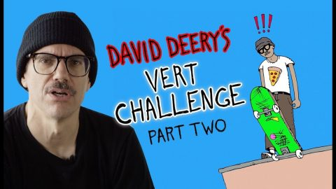 Taking the Plunge at 45: David Deery's Vert Challenge - Part 2 | The Berrics