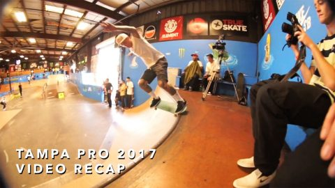 Tampa Pro 2017 Video Recap | TransWorld SKATEboarding - TransWorld SKATEboarding