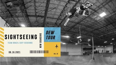 Team Brazil CATF Sessions | Sightseeing Vol 1 | Dew Tour