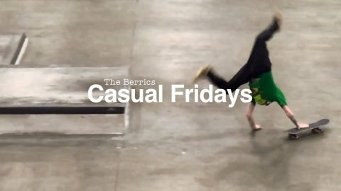 The Berrics Casual Fridays - Episode 9: ¯_(ツ)_/¯ | The Berrics