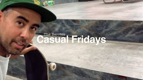 The Berrics Casual Fridays - Episode 3: Take Off Your Clothes | The Berrics